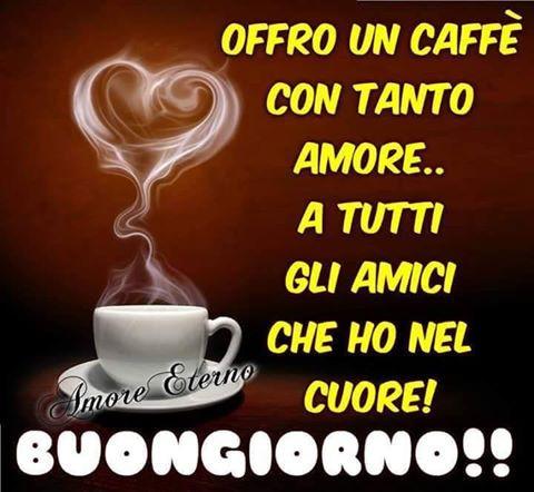 Favorito Offro un caffè con tanto amore. A tutti gli amici che ho nel cuore  XC43