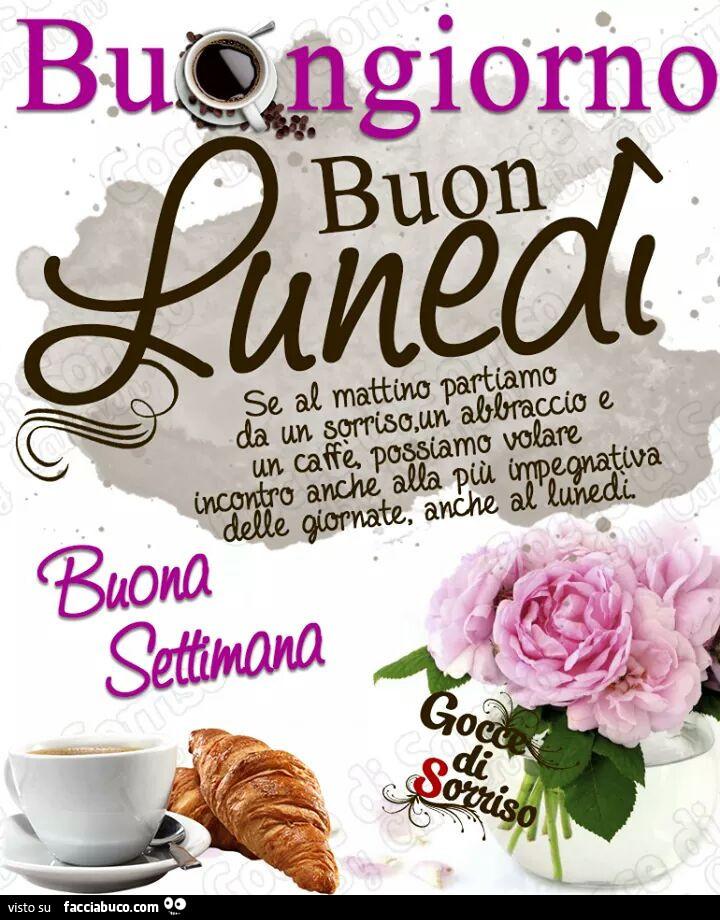 Buongiorno Buon Lunedì Buona Settimana Facciabucocom